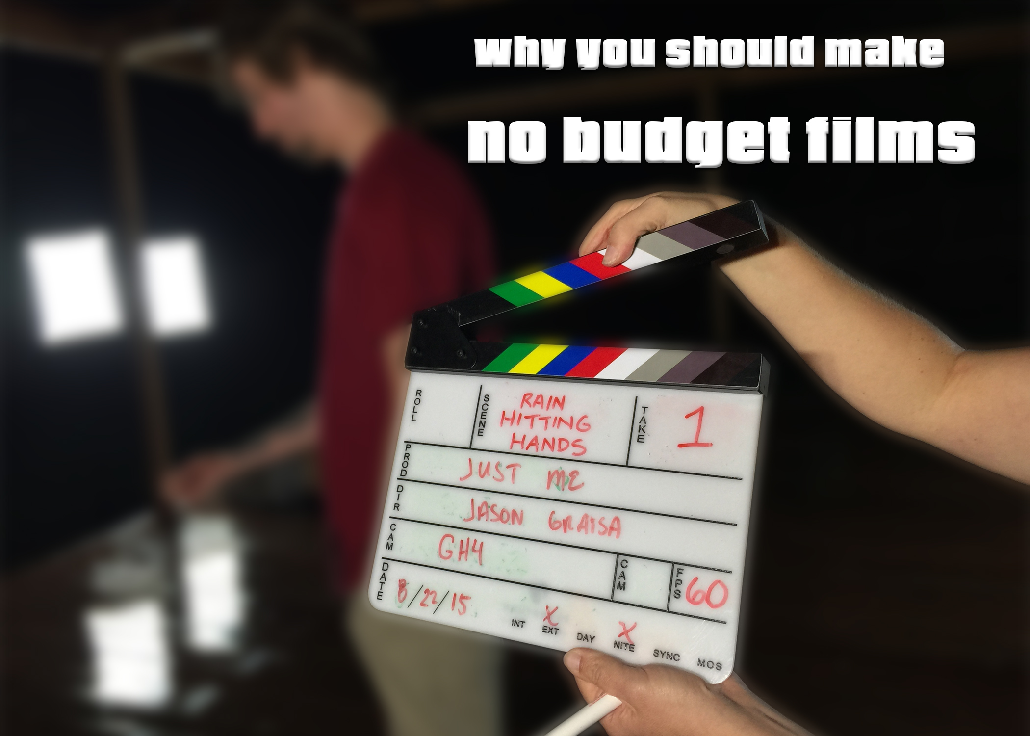 Title picture Why You Should Make No budget Films